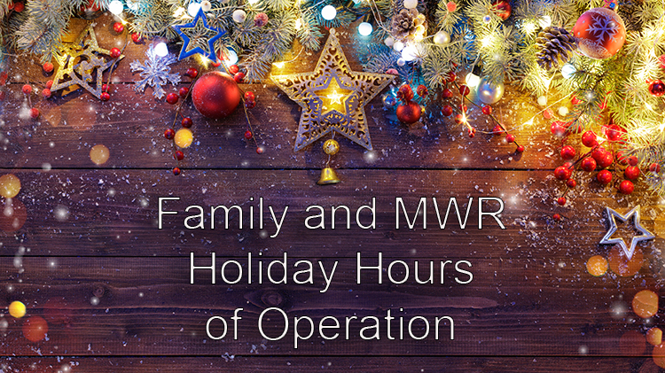 Family and MWR Holiday Hours of Operation
